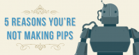 Not Making Pips? Here's How To Fix It